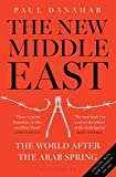 download ebook the new middle east: the world after the arab spring pdf epub