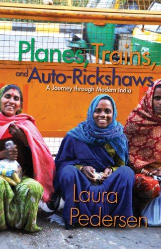 Planes, Trains, and Auto-Rickshaws: A Journey through Modern -