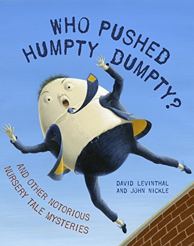 Who Pushed Humpty Dumpty?: And Other Notorious Nursery Tale Mysteries (Book Picture Tale)