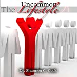 The Uncommon Lifestyle | Shannon C. Cook