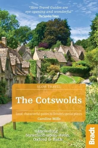 The Cotswolds: Including Stratford-upon-Avon, Oxford and Bath (Bradt Slow Travel)