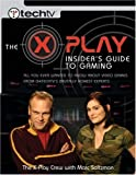 The X-Play Insider's Guide to Gaming, Marc Saltzman, 0735714355