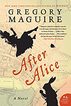 After Alice: A Novel by [Maguire, Gregory]