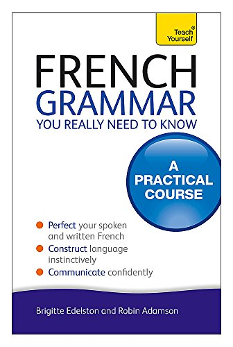 French Grammar You Really Need to Know (Teach Yourself)