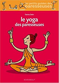 Le yoga des paresseuses par Delor