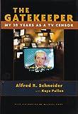 The Gatekeeper, Alfred R. Schneider and Kaye Pullen, 0815606834