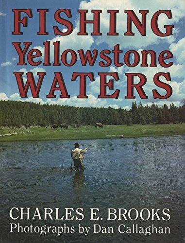 Fishing Yellowstone Waters 1st edition by Charles E. Brooks (1984) Paperback