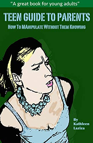Pdf Humor TEEN GUIDE TO PARENTS: How to Manipulate Without Them Knowing