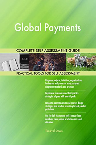 Global Payments All Inclusive Self Assessment   More Than 670 Success Criteria  Instant Visual Insights  Comprehensive Spreadsheet Dashboard  Auto Prioritized For Quick Results
