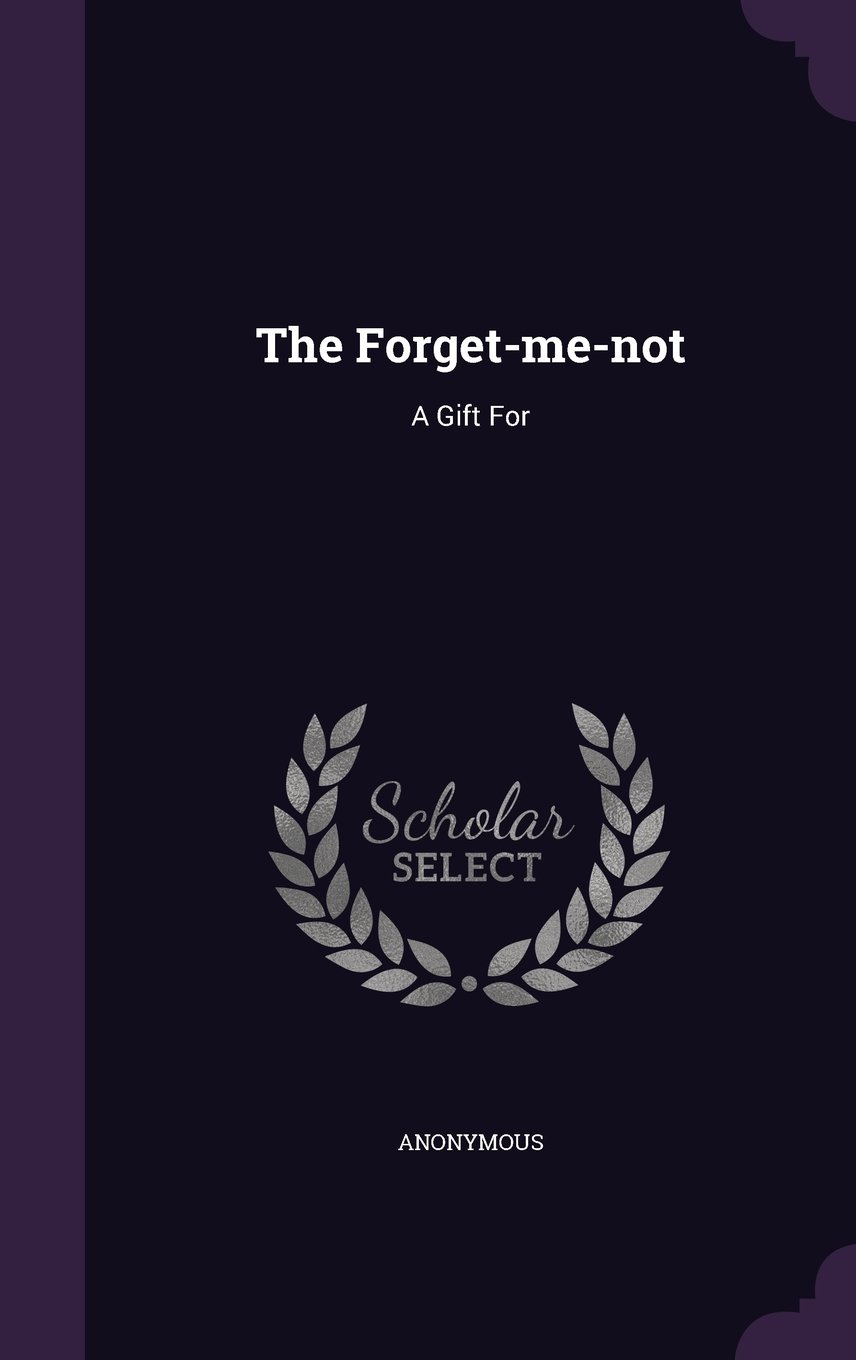 The Forget-me-not: A Gift For pdf epub