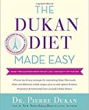 The Dukan Diet Made Easy: Cruise Through Permanent Weight Loss--and Keep It Off for Life!