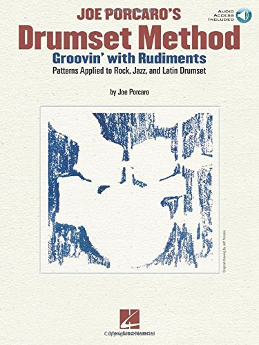 Joe Porcaro's Drumset Method - Groovin' with Rudiments: Patterns Applied to Rock, Jazz & Latin Drumset