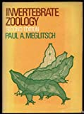 Invertebrate Zoology, Meglitsch, Paul A., 0195015223