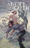 Angel & Faith: Bd. 3: Familienbande