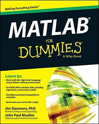 MATLAB For Dummies (English Edition) eBook: Sizemore, Jim, Mueller, John Paul: Amazon.es: Tienda Kindle