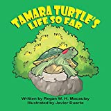 Tamara Turtle's Life So Far