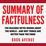 #10: Summary of Factfulness: Ten Reasons We're Wrong About the World and Why Things Are Better Than You Think by Hans Rosling and Anna Rosling Rönnlund