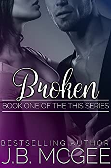 Broken (This Book 1) by [McGee, J.B.]