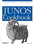 Junos Cookbook (Cookbooks (O'Reilly)), Aviva Garrett, 0596100140