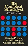 The Compleat Strategyst: Being a Primer on the