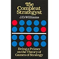 The Compleat Strategyst: Being a Primer on the Theory of Games Strategy (Dover Books on Mathematics)