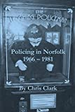 The Laughing Policeman: Policing in Norfolk 1966-81