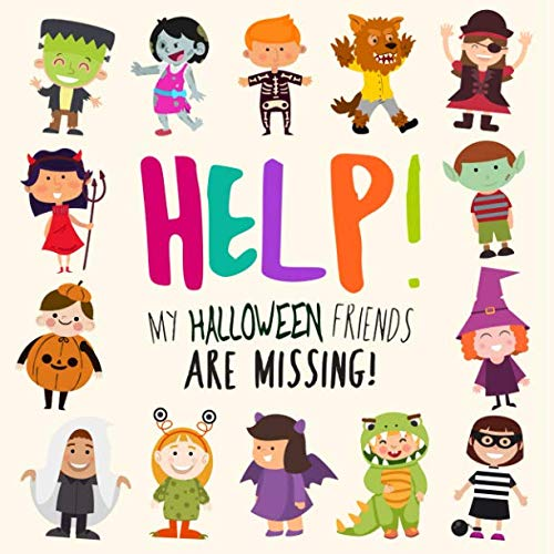 Help! My Halloween Friends Are Missing!: A Fun Where's Wally Style Book for 2-5 Year Olds -