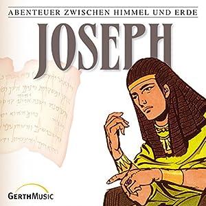 Joseph (Abenteuer zwischen Himmel und Erde 4) Hörspiel