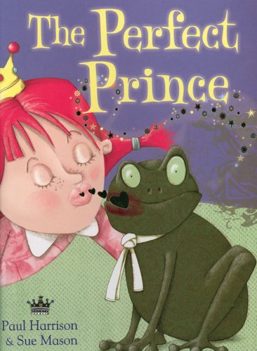 The Perfect Prince (Picture Books) by Zero To Ten