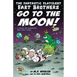 The Fantastic Flatulent Fart Brothers Go to the Moon!: A Spaced Out Comedy SciFi Adventure that Truly Stinks (Humorous action book for preteen kids age 9-12); US edition (Volume 2)