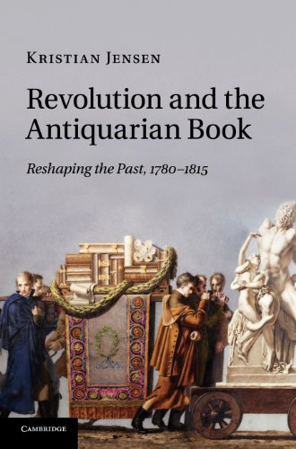 Revolution and the Antiquarian Book: Reshaping the Past, 1780-1815 from Brand: Cambridge University Press