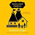 Nuclear Family: A Tragicomic Novel in Letters | Susanna Fogel