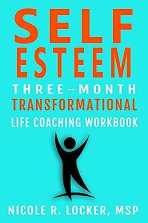 Self Esteem 3 Month Transformational Coaching Program Workbook