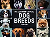 img - for The Ultimate Guide To Dog Breeds: A useful means of identifying the dog breeds of the world and how to care for them book / textbook / text book
