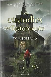 LOS CUSTODIOS DEL TESTAMENTO par Egeland