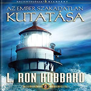 Az Ember Szakadatlan Kutatása [Man's Relentless Search, Hungarian Edition] Audiobook