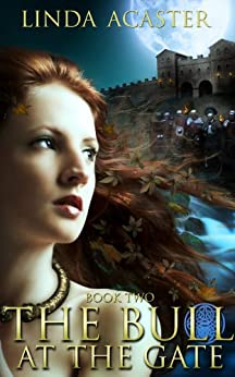 The Bull At The Gate (Torc of Moonlight: Book 2) by [Acaster, Linda]
