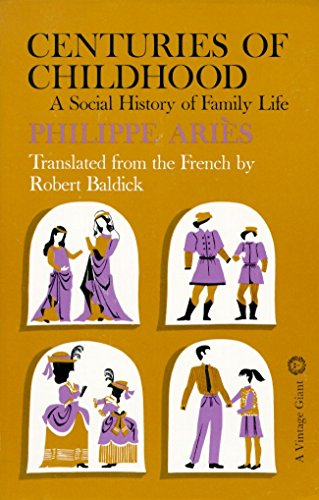 Centuries of Childhood: A Social History of Family Life [Philippe Aries] (Tapa Blanda)