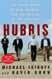 img - for Hubris: The Inside Story of Spin, Scandal, and the Selling of the Iraq War by Michael Isikoff (2006-09-08) book / textbook / text book
