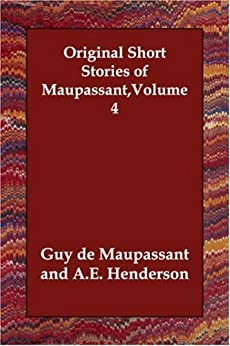 Summary Of A Wedding Gift By Guy De Maupassant : of Guy de Maupassant Volume 4Kindle edition by Guy De Maupassant ...