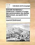 Sonnets de Monsieur Drelincourt Choisis À L'Usage des Pensionnaires des Dames Steevenson, Au Quarré de la Reine, Laurent Drelincourt, 1170098886