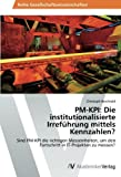 img - for PM-KPI: Die institutionalisierte Irref hrung mittels Kennzahlen?: Sind PM-KPI die richtigen Masseinheiten, um den Fortschritt in IT-Projekten zu messen? (German Edition) book / textbook / text book