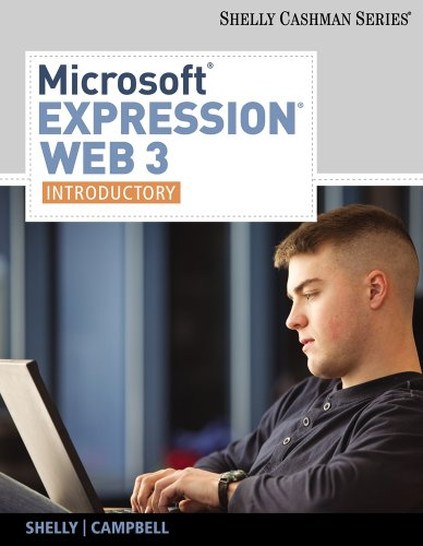 Microsoft Expression Web 3: Introductory by Gary B. Shelly , Jennifer Campbell , Ollie N. Rivers, Publisher : Course Technology