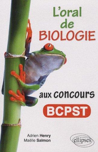 L'oral de biologie aux concours BCPST Broché – 14 janvier 2010 Adrien Henry Maëlle Salmon Ellipses Marketing 2729853693