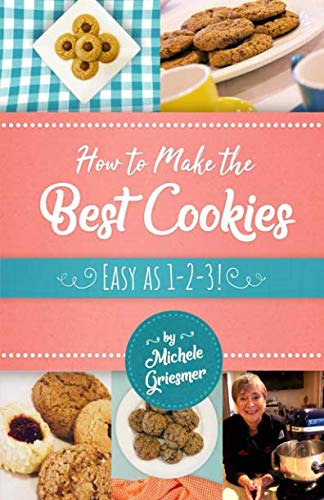 How to Make the Best Cookies: Easy as - An Easy To Make How