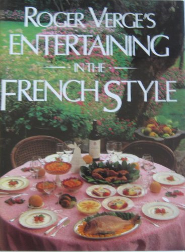 Roger Verge's Entertaining in the French Style (English and French Edition) by Roger Verge