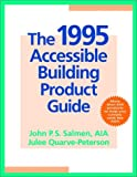 The 1995 Accessible Building Product Guide