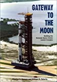 Gateway to the Moon: Building the Kennedy Space Center Launch Complex