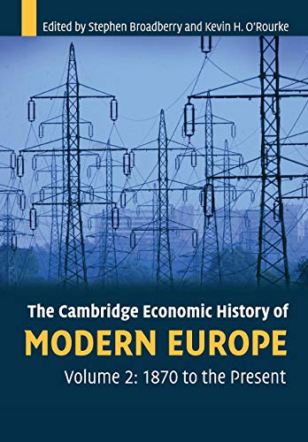 The Cambridge Economic History of Modern Europe, Volume 2: 1870 to the Present
