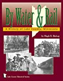 By Water and Rail, Hugh E. Bishop, 0942235487